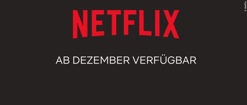Netflix: Neue Serien und Filme im Dezember 2018