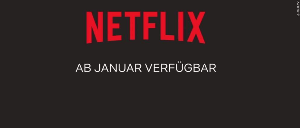 Netflix: Neue Serien und Filme im Januar 2019