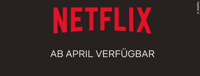 Netflix: Neue Serien und Filme im April 2019