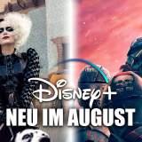 Disney+: Neue Filme und Serien im August 2021 - News 2021