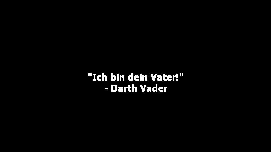 Na klar, es war Darth Vader, der bei einem tödlichen Kampf mit Luke Skywalker ihre gemeinsame Familiengeschichte ausgepackt hat.