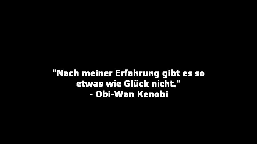 Obi-Wan Kenobi sagt das in Episode IV zu Han Solo, als der versucht den Millennium-Falken erfolgreich zu steuern.