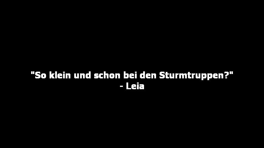 Leia sagt das zu Luke Skywalker, der sich als Sturmtruppler verkleidet hatte um sie zu retten.